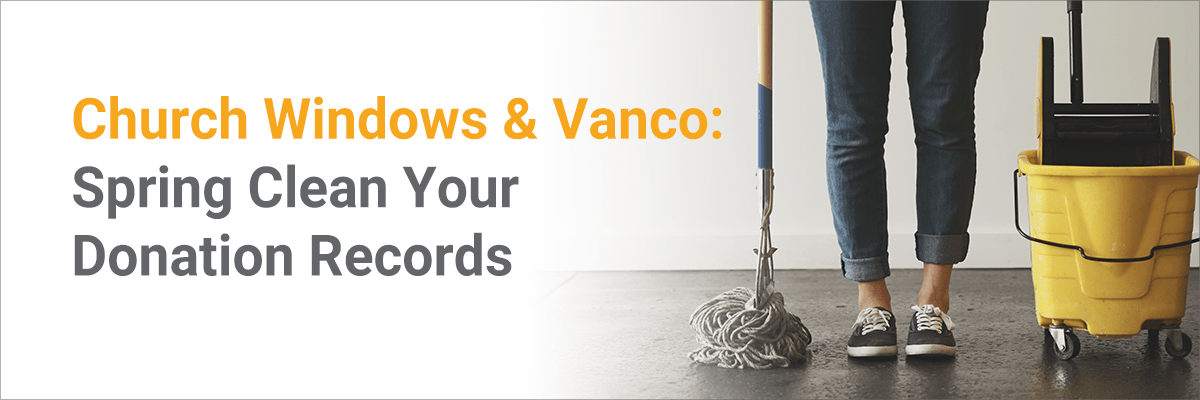 Church Windows & Vanco: Spring Clean Your Donation Records